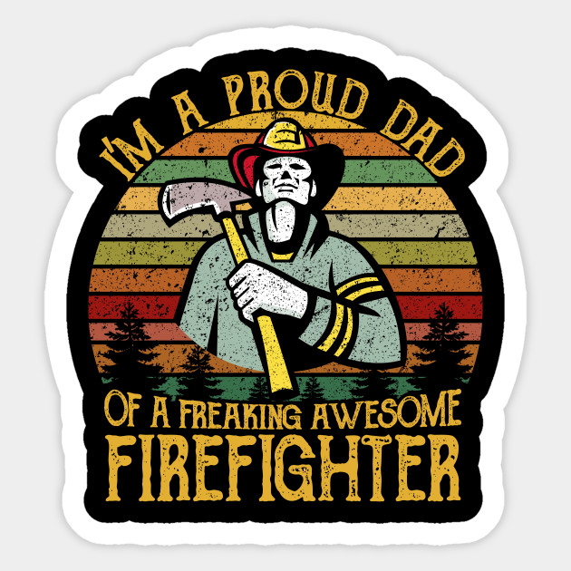 1Pcs Mens I'm A Proud DAD Of Freaking Awesome Firefighter Vintage Decal Laptop Car Skateboard Luggage Guitar Furnitur Sticker