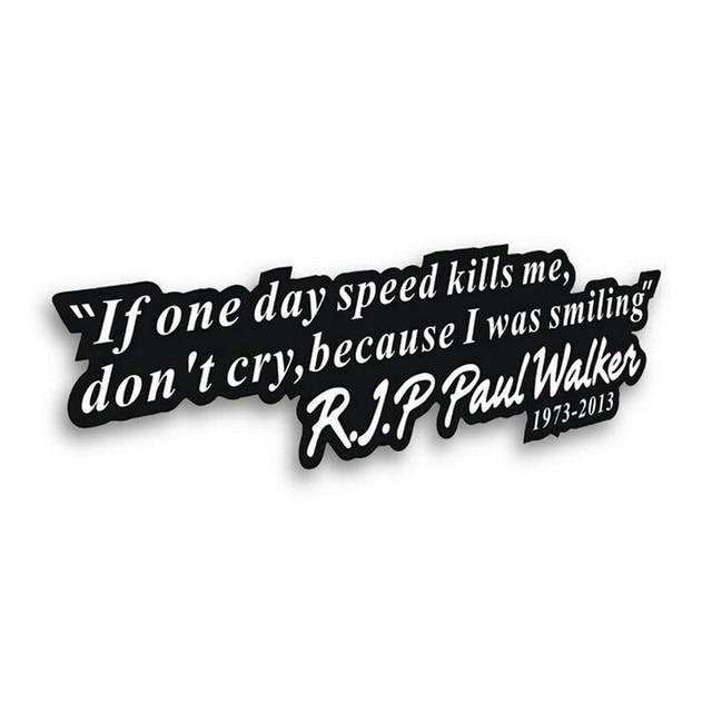Snelheid En Passie 7 Forever PAUL WALKER Motto Auto Stickers Rally Motorfiets Stickers CT-345