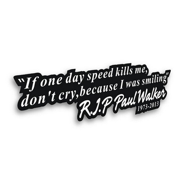Speed And Passion 7 Forever PAUL WALKER Motto Car Stickers Automobile Motorcycle Stickers CT-345
