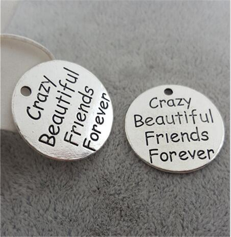 10 Pieces/Lot 25mm words crazy beautiful friends forever round disc charm friends charms pendant