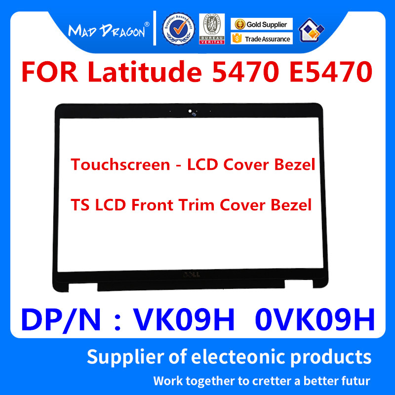 MAD DRAGON marque ordinateur portable LCD avant cadre de couverture pour Dell Latitude 5470 E5470 LCD couverture lunette écran tactile-ts-vk09h 0VK09H
