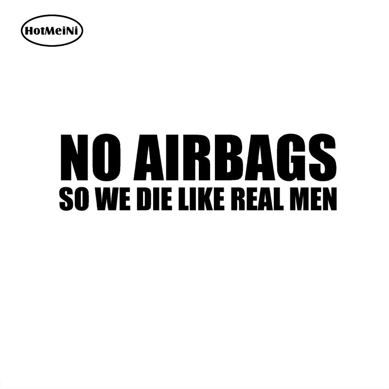 13CM*3.5CM NO AIRBAGS SO WE DIE LIKE REAL MEN Creative