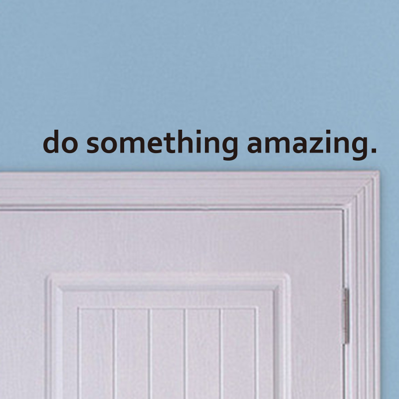 do something amazing art wall sticker home decor vinyl inspirational quote decal over the door. Black Bedroom Furniture Sets. Home Design Ideas