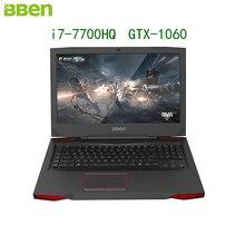 Bben игровой ноутбук NVIDIA GTX1060 GDDR5 компьютер 17.3 дюймов Pro windows10 Intel 7TH Gen. i7-7700HQ DDR4 8 ГБ/16 ГБ/32 ГБ Оперативная память M.2 SSD