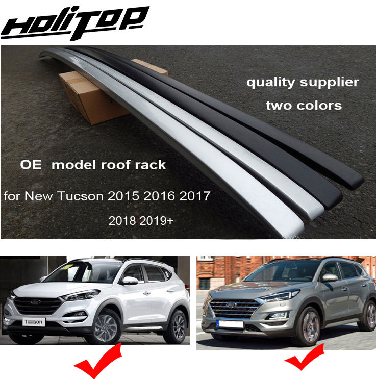 new arrival OE roof rack roof rail luggage rack for Hyundai New Tucson 2015-2021,silver&black,two choices,free shipping to Asia