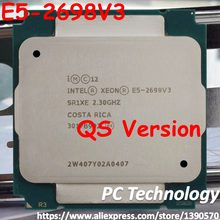 Original Intel Xeon QS E5-2698V3 2.3GHZ 40M 16CORES 22NM E5 2698 V3 LGA2011-3 135W E5-2698 V3 Processor E5 2698V3(China)