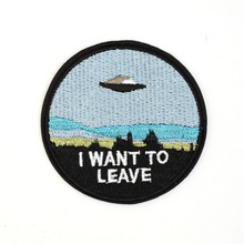 hot deal buy i want to leave ufo alien embroidered patches iron on sewing applique clothes shoes bags diy decoration patch apparel