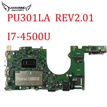 For ASUS PU301L PU301LA Motherboard REV2.01 Mainboard With I7-4500U 90NM03C0-R0100 full tested