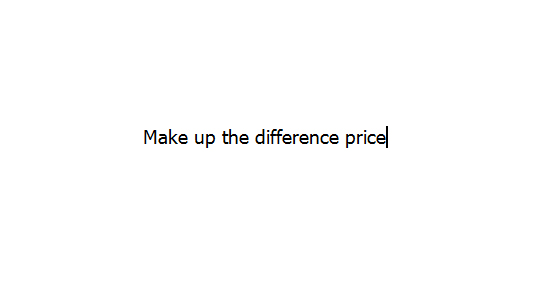 Make Up the Difference Price