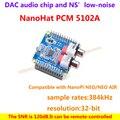 NanoHat PCM5102A, Совместимый с NanoPi NEO/NEO Воздуха, ЦАП звуковой чип и NS' с низким уровнем шума, частота дискретизации является 384 кГц, разрешение 32-бит