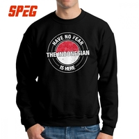 Have No Fear The Indonesian Is Here Sweatshirt Indonesia Man Crazy 100% Organic Cotton Crew Neck Pullover Adult Hoodies Clothing