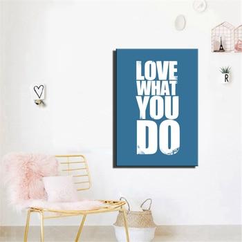 Póster de arte de pared con letras Love What You Do para habitación de niños cuadro de lienzo moderno Cuadros de tamaño grande Cuadros decoración del hogar sin marco