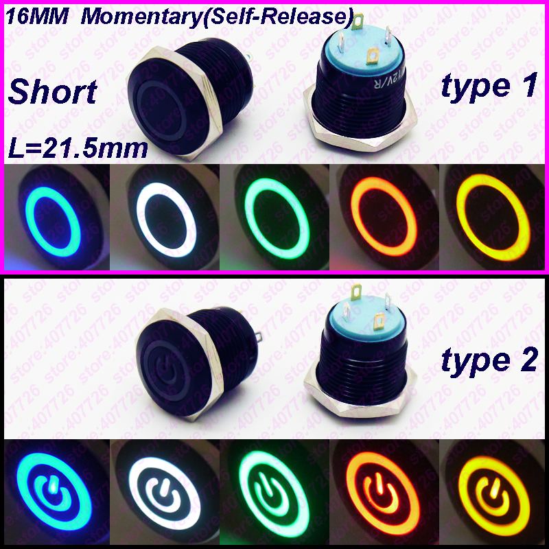 1PC 16MM Short Body Metal Switch Ring Type With LED 12V/24V Power Push Button Momentary Auto Reset Released Indication Button 1no 1nc latching type 16mm round metal power push button switch 5pin multicolor ring led angel eye power symbol switch 12v 24v