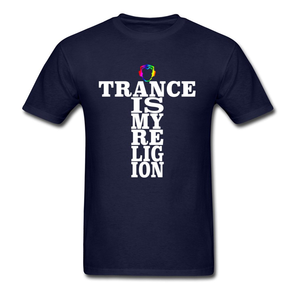Trance Is My Religion Round Collar T Shirts Labor Day Personalized Tops Tees Short Sleeve Designer Cotton Fabric Tee-Shirts Men Trance Is My Religion navy