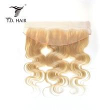 TD HAIR 613, фронтальная кружевная застежка, бразильские человеческие волосы, волнистые волосы, не Реми, блонд, 13*4, без запаха
