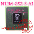 100% New N12M-GS2-S-A1 BGA Chipset