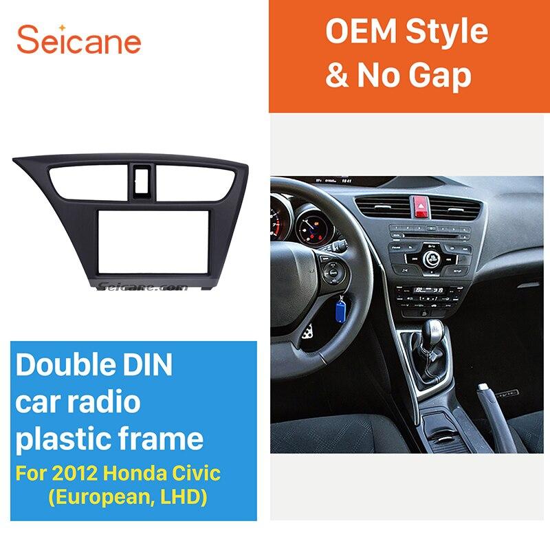 Seicane voiture-style 2Din autoradio Fascia pour 2012-2015 Honda Civic européenne LHD montage cadre garniture panneau adaptateur