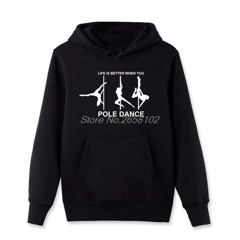 Novelty Design Life Is Better When You Pole Dance Hoodies Men Casual Cotton Pullover Sweatshirt Funny Male Fleece Hooded