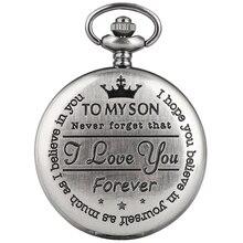 Популярные кварцевые карманные часы с гравировкой «Мой сын я люблю тебя», ретро серое покрытие, сувенир, подарки на день рождения для сына, коллекция произведений искусства