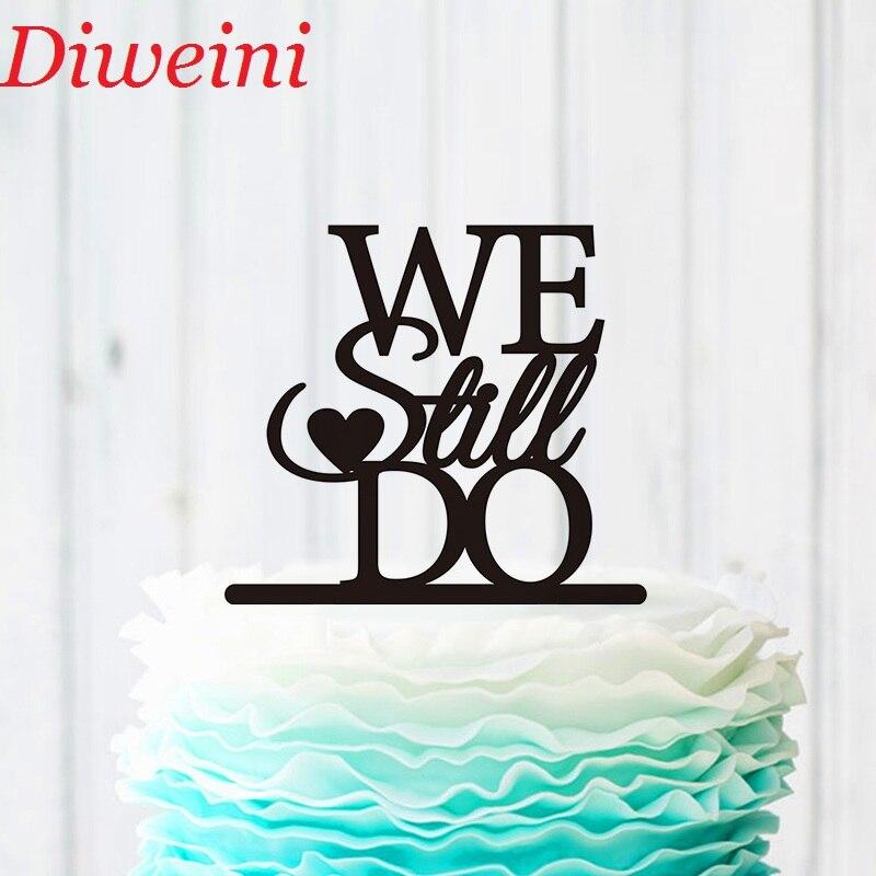 We Still Do Cake Topper, Wedding Cake Decoration, We Still