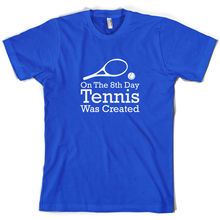 On The 8th Day TennER Was Created - Mens T-Shirt 10 Colours WimbledonNew T Shirts Funny Tops Tee New Unisex