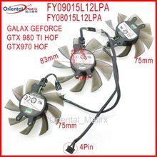 FY09015L12LPA FY08015L12LPA GA91S2H 12V 0.40A 4Pin For GALAXY GEFORCE GTX 970 GTX 980 TI HOF Graphics Card Cooler Cooling Fan