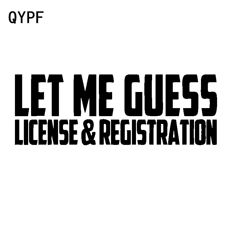 QYPF 17.2CM*6CM Fun Let Me Guess License And Registration Vinyl Car Window Sticker Decal C15-2459