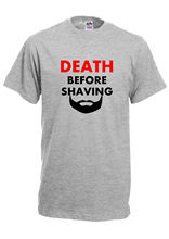 DEATH BEFORE SHAVING funny mens t-shirt humour gift manly man  swag New T Shirts Funny Tops Tee
