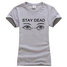 b3a494c19f Mujeres Funny stay dead letras imprimir Camisetas Mujer 2017 verano  Harajuku manga corta Camiseta cuello redondo