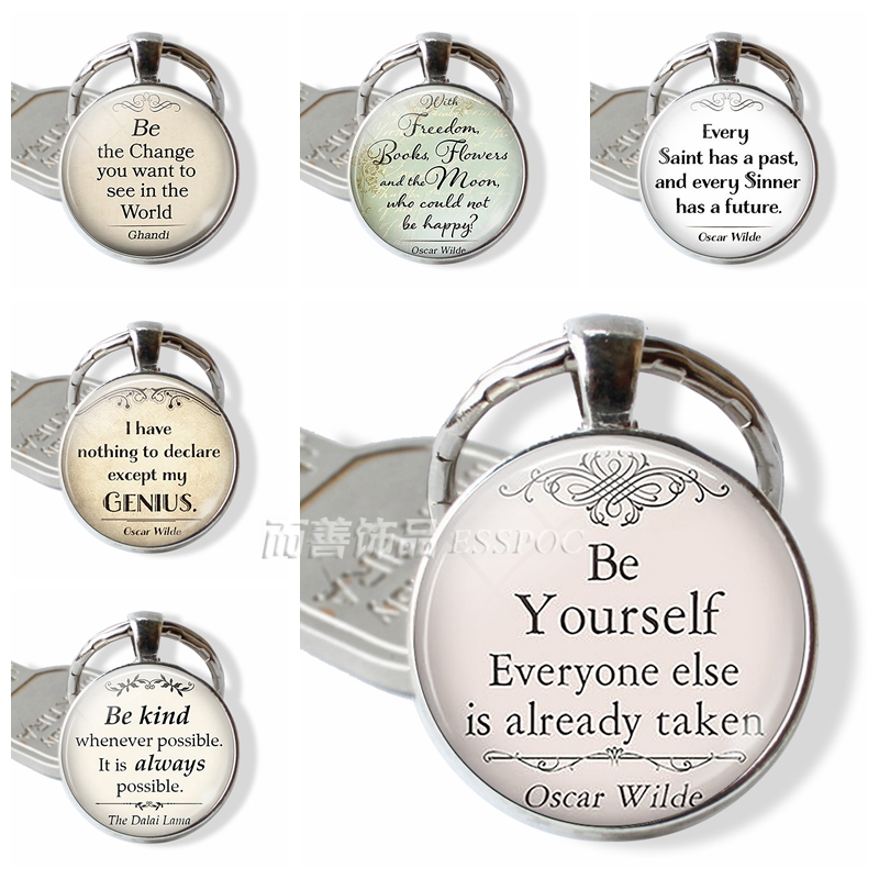 Be Yourself Inspirational Oscar Wilde Silver Chain Keychain Pendants Quotes Jewelry Key Chain Glass Dome Keyring Birthday Gift
