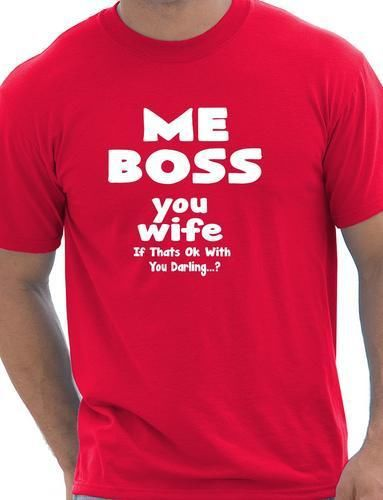 Me Boss You Wife Mens Funny Birthday Gift T Shirt More Size And Colors