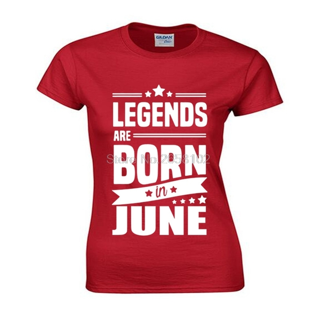 a39446ea Summer Women Print T-Shirt Legends Are Born In June T Shirt - Funny Birthday  Gift Dad Son Brother Husband T Shirt