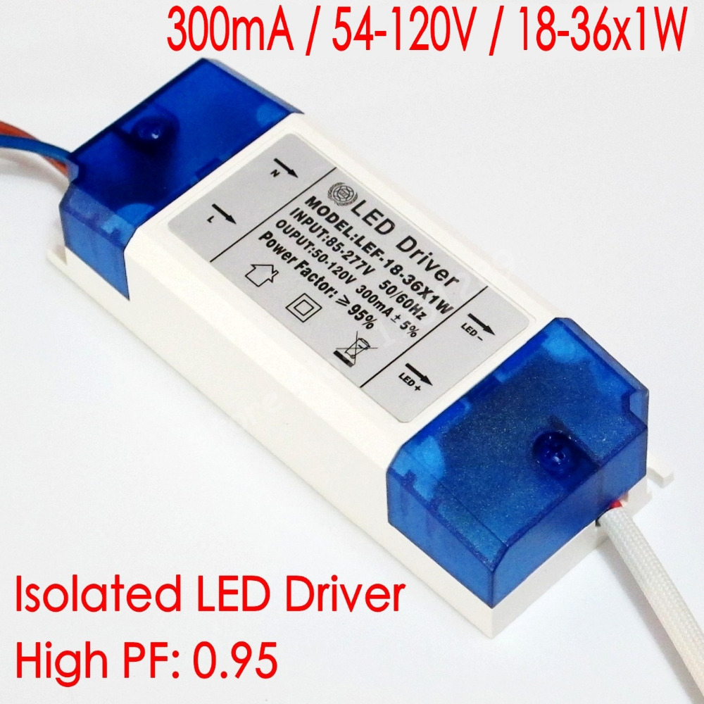 Hihg PF Isolated 300mA 18-36x1W Led Driver 18W/20W/24w/30W/36w Power Supply DC 54V - 120V AC 110V 220V for LED lights power supply for fsp300 60atv pf