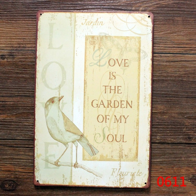 Love Is The Garden Of My Soul Retro Metal Signs Vintage Tin Sign