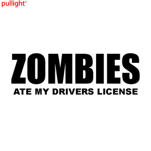 17.8*5.5CM ZOMBIES ATE MY DRIVERS LICENSE Humorous Car Styling Vinyl Decals Funny Car Body Sticker