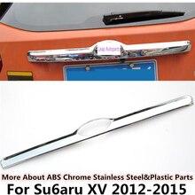 Для Subaru XV 2012 2013 2014 2015 автомобиль стиль обложка ABS Chrome сзади Номерные знаки для мотоциклов двери багажника Рама плиты отделкой лампы вытяжки 1 шт.