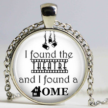 Found the Theatre and I Found a Home Quote Pendant Necklace Cabochon Vintage Bronze Statement Necklace For Women/Men HZ1