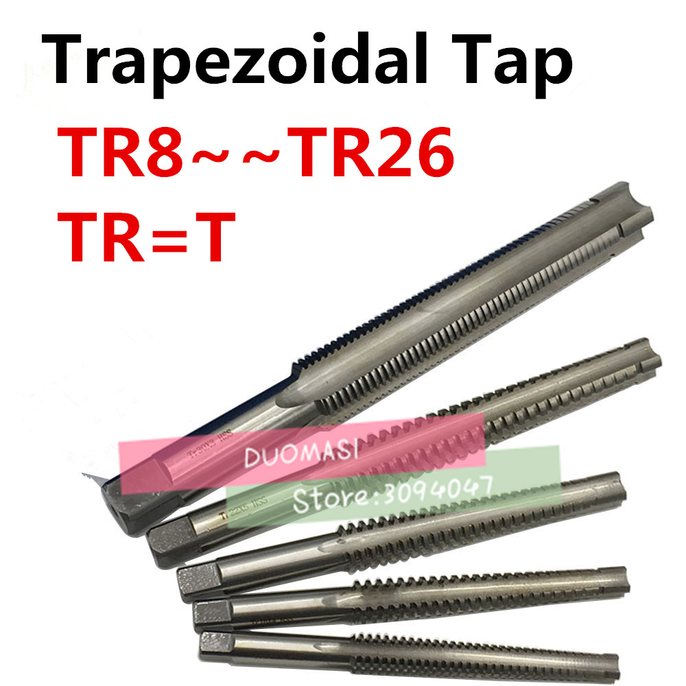 1PCS High Quality TR8 TR10 TR12 TR14 TR16 TR18 TR20 TR22 TR24 TR25 TR26*2/3/4/5 Trapezoidal HSS Right Left Hand Thread Tap