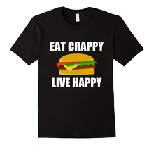 T Shirt Company Crew Neck Short-Sleeve Compression Eat Crappy Live Happy Burger T Shirts For Men майка print bar don t eat to live live to eat