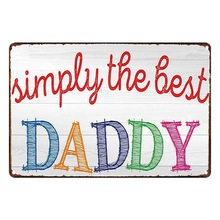 Simply The Best Daddy Plaque Vintage Metal Signs Bar Pub Decorative Plates Family Love Wall Display Art Poster Decor 20x30cm