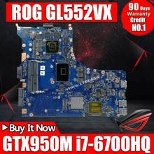 Exchange! ! Laptop motherboard for ASUS ROG GL552VW GL552VL GL552VX GL552V ZX50V mainboard I7-6700HQ GTX950M/2GB 40-pin(China)