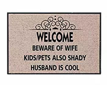 Welcome Beware Of Wife, Kids Pets Also Shady Doormat Non-Slip Machine Washable Outdoor Indoor Entrance Rug Mat
