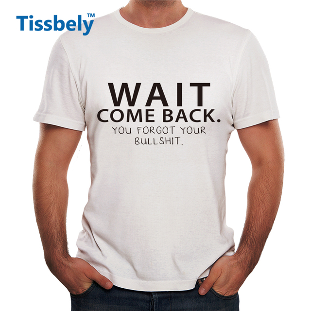 0917ae55 ... One Word Funny T Shirts: Tissbely Streetwear Letter Men T Shirt You  Forgot Your