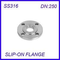 DN250 Stainless Steel SS316L RAISED FACE 4 Bolt SLIP ON FLANGE Industrial