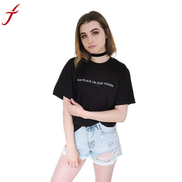 f3966ad0972a FEITONG Women Shirt 2019 Tops Summer wear black or stay naked Letters  Printed T-Shirt Short Sleeve Black women fitness tshirt