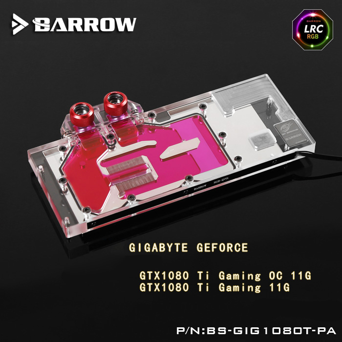 Barrow BS-GIG1080T-PA LRC RGB v1/v2 Full Cover Graphics Card Water Cooling Block for GIGABYTE Gaming GTX1080Ti barrow lrc rgb v1 full cover graphics card water cooling block bs gb1080 for gigabyte gtx1080 g1 gaming gtx1070 g1 gtx1060 g1