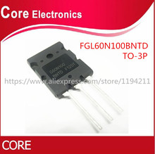 10 unids/lote FGL60N100BNTD G60N100 G60N100BNTD FGL60N100 IGBT, 1000V 60A 180W TO 3P