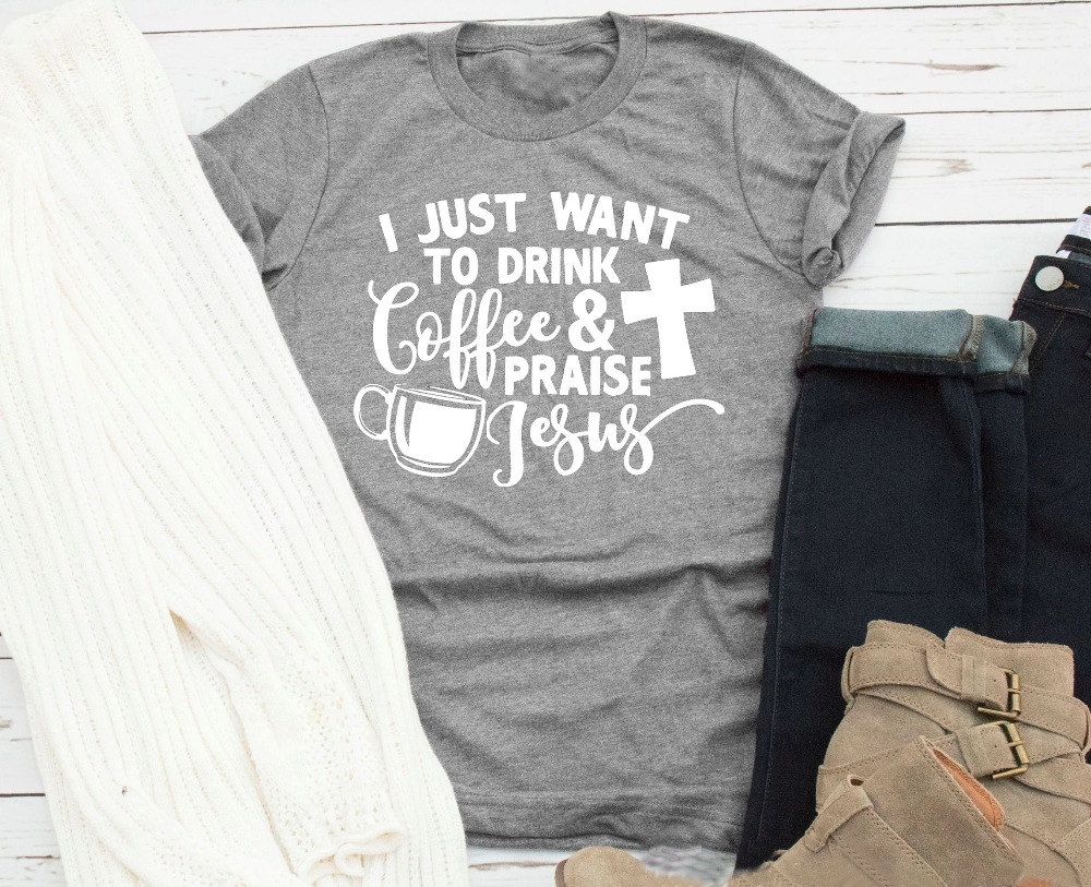 cb644d7b6 I Just Want To Drink Coffee and Praise Jesus t-shrit graphic Christian  unisex fashion