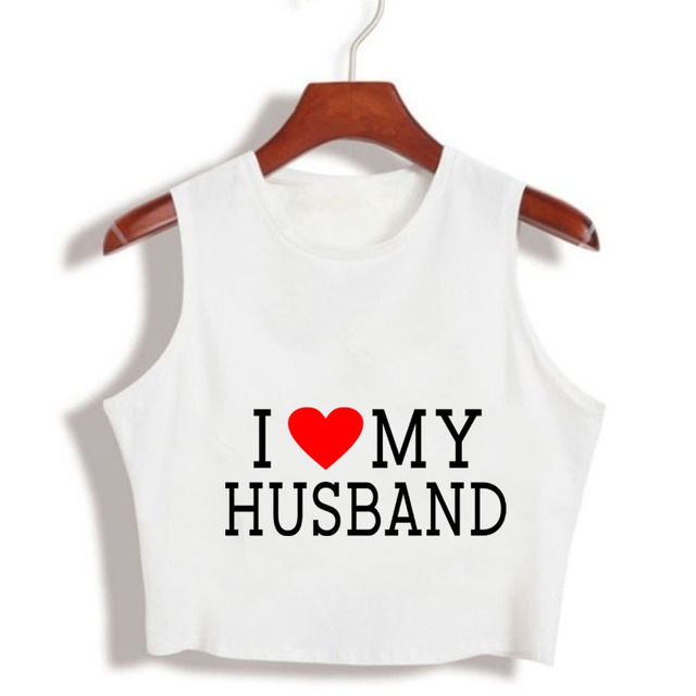 I LOVE MY HUSBAND Cropped Funny T Shirts Anniversary Birthday Gift Summer Tops Tee Homme Camisas Mujer Sleeveless