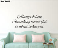 Always believe something wonderful is about to happen Wall Art Stickers Wall Decal Home Decoration Removable Decor Wall Stickers